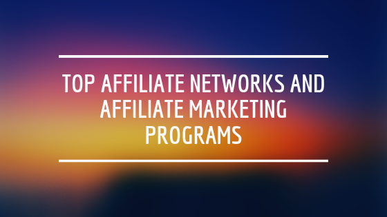 top affiliate networks and affiliate marketing programs